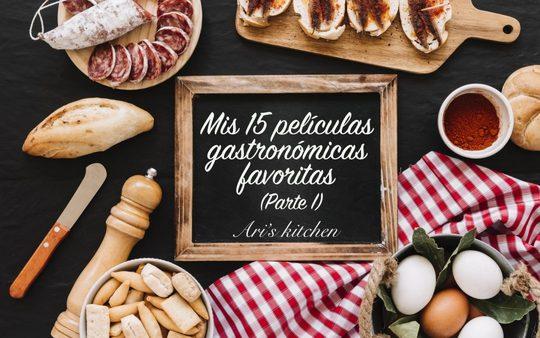 Mis 15 películas gastronómicas favoritas (Parte I)