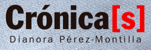 Crónicas de Dianora Pérez